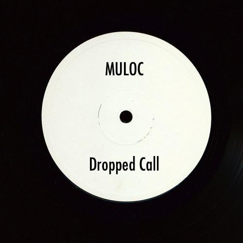 Muloc - Dropped Call