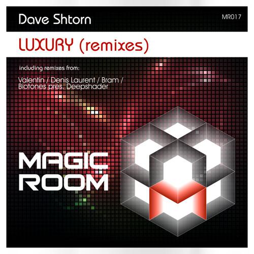 Dave Shtorn - Luxury (Valentin Remix) // Magic Room [MR017]