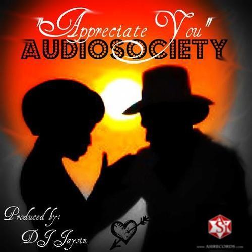 Audiosociety - Appreciate You (Produced By Dj JaySin)