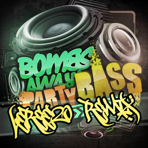 Bombs Away-Party Bass (LeReezo remix) FREE DOWNLOAD!!