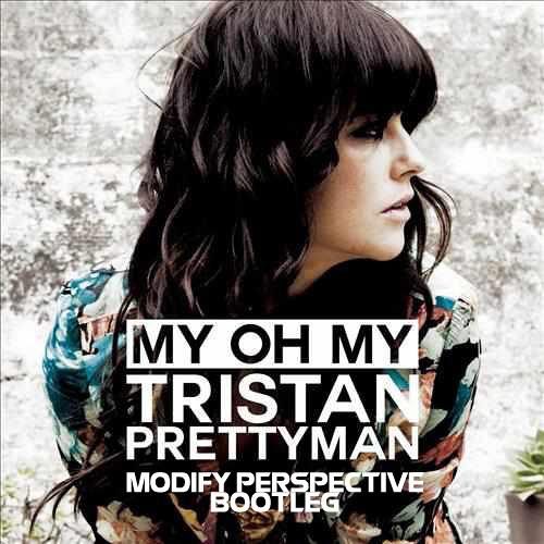 Tristan Prettyman - My Oh My (Modify Perspective Remix) [BOOTLEG]