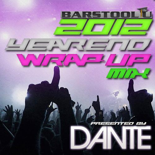 Dante - Barstool U 2012 Year End Wrap Up Mix