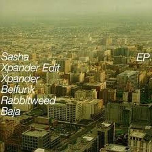 Sasha - Xpander (Tucandeo Bootleg Mix) PREVIEW