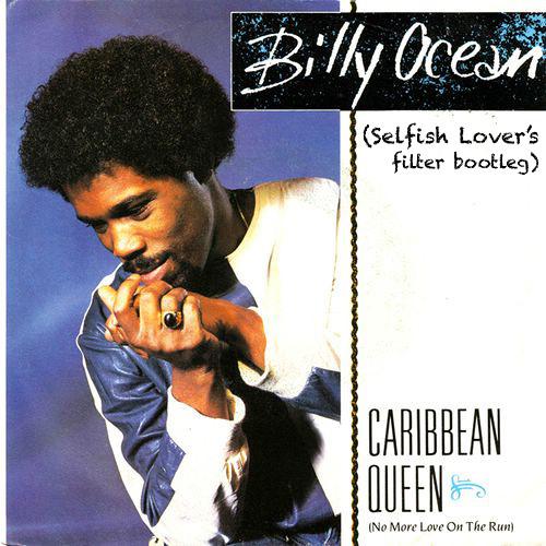 Caribbean Queen (Selfish Lover's Filter Bootleg) - FREE 320 DOWNLOAD