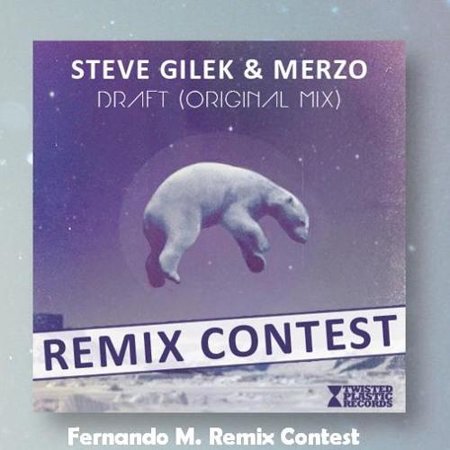 Steve Gilek & Merzo - Draft (Fernando M. Remix Contest)