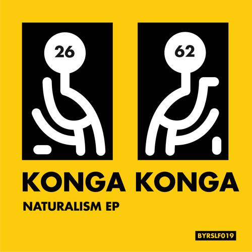 Konga Konga - Naturalism EP [BYRSLF019]
