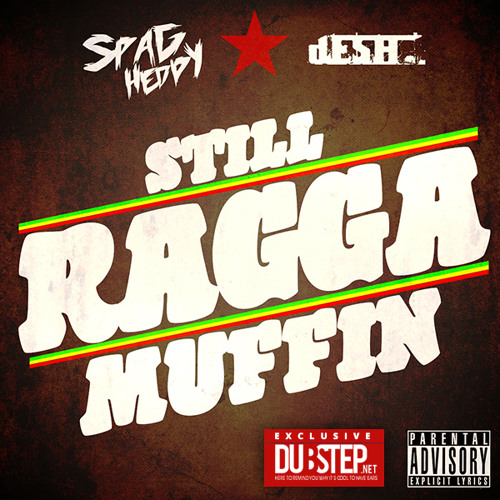 Still Raggamuffin by Spag Heddy Ft. dESH - Dubstep.NET Exclusive