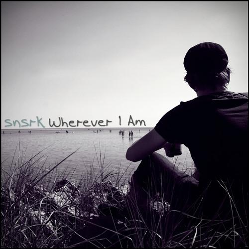 Snsrk - Wherever I Am