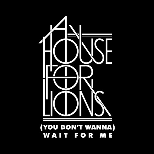 (You Don't Wanna) Wait For Me