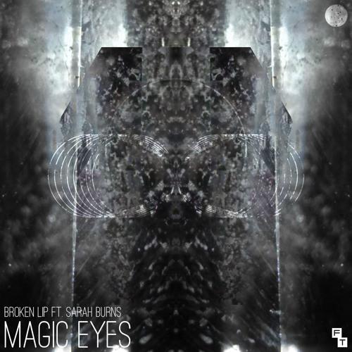 Broken Lip feat. Sarah Burns - Magic Eyes (Forward Thinking Sounds)
