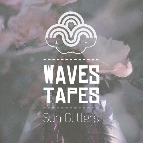 Sun Glitters // Waves Paradise Mixtape