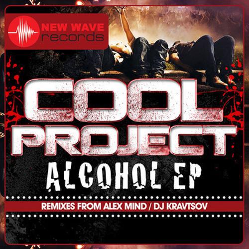 Alcohol by Cool Project (Alex Mind Remix)