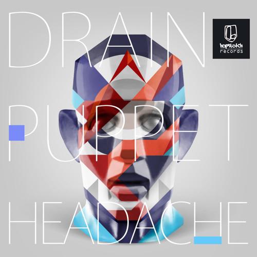 Drainpuppet - Headache [hopsk011] OUT NOW