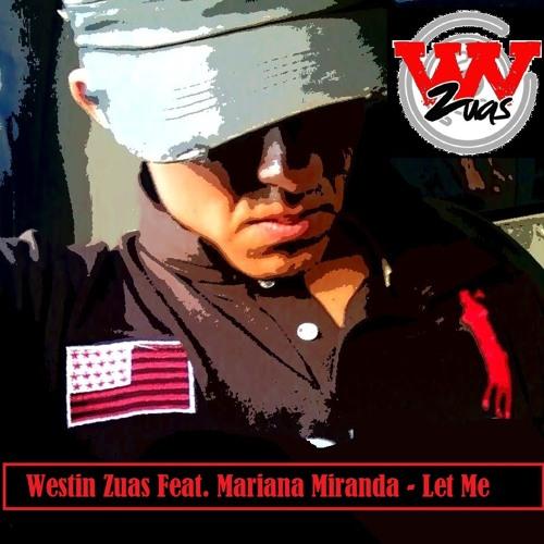 Westin Zuas - Let Me (Ft. Mariana Miranda) Original Mix