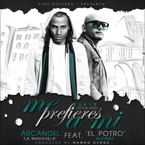 """""""El Potro"""" Alvarez y Arcangel - Me Prefieres a Mi"""