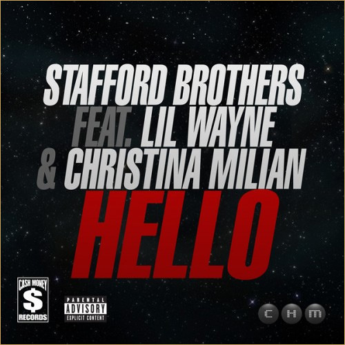 Stafford Brothers Ft. Lil Wayne & Christina Milan - Hello (Will Sparks Remix) [CHM Records] OUT NOW!