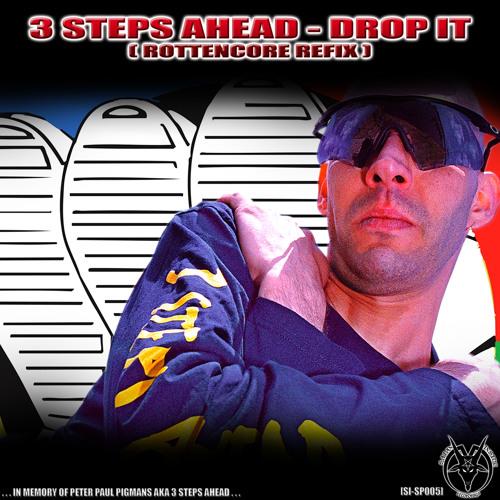 3 Steps Ahead - Drop It (Rottencore Refix)