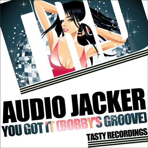 Audio Jacker-You Got It (Bobbys Groove) (Original Mix) **Out now at Traxsource)**