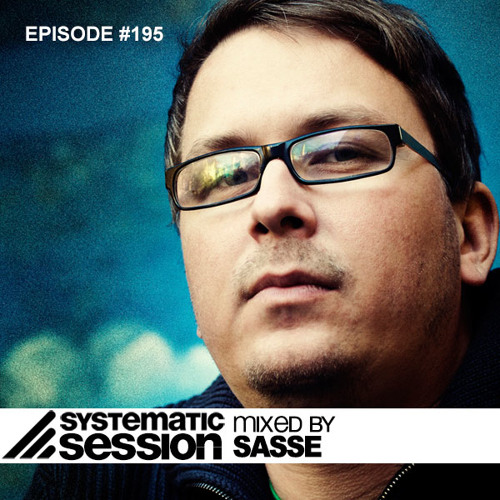 Systematic Session #195 (Mixed by Sasse)