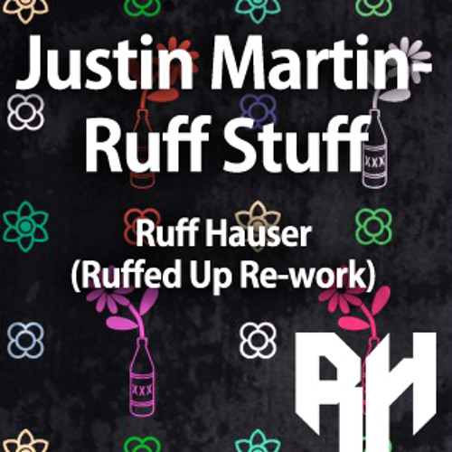 Justin Martin-Ruff Stuff(Ruff Hauser Ruffed Up Rework)