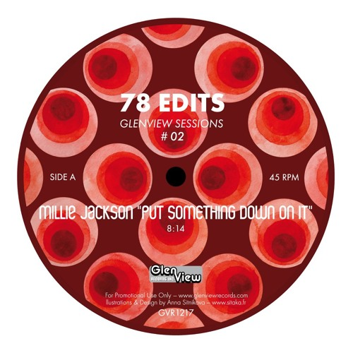 Put Something Down On It (78Edits Version) Out Now On Glenview Records Inc