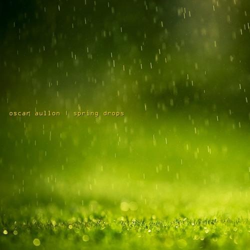 Oscar Aullon - Spring drops