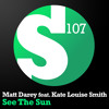 Matt Darey feat. Kate Louise Smith - See The Sun (Toby Hedges Remix)