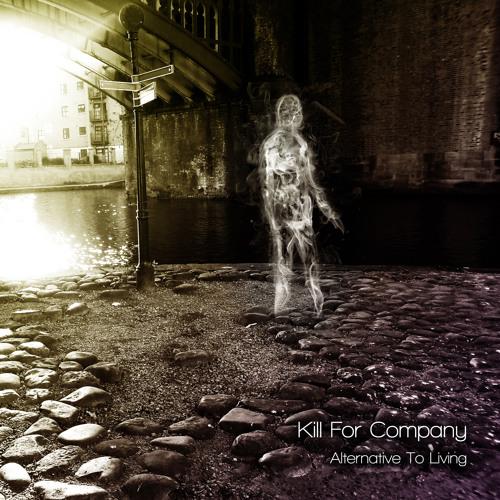 Kill FOr Company - Alternative To Living EP 03 Push
