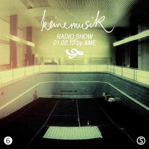 Keinemusik Radio Show by &ME 01.02.2013