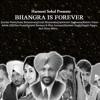 Harmeet Sohal Presents: Bhangra Is Forever - Bas Kar Ft Dj Sanj & Sardara Gill - Switch Singh
