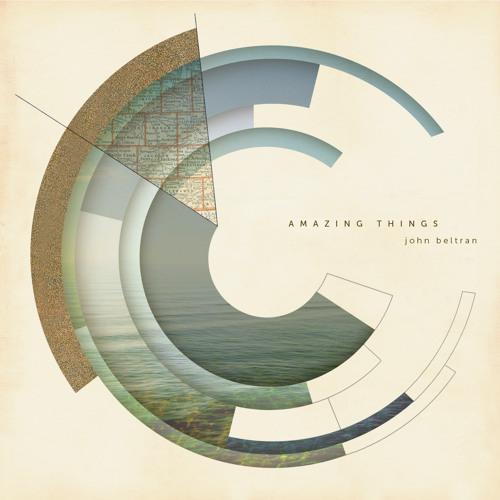 John Beltran - Seasons Go [from the album 'Amazing Things']