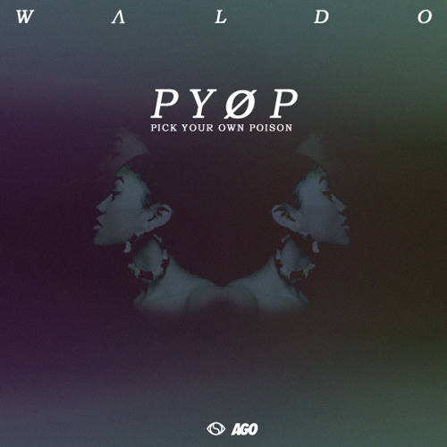 Waldo - Poison (Prod. by Sango) - PYOP EP Out Now