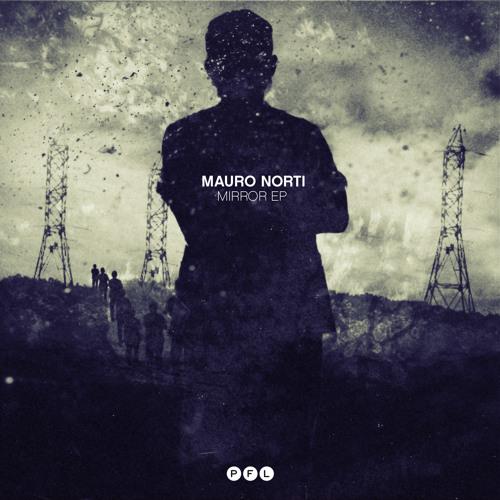 Mauro Norti - Mirror (Original Mix) (cut)