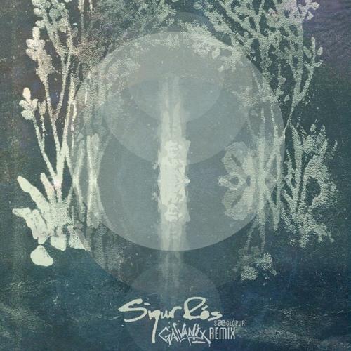 Sigur Ros - Saeglopur (Galvanix Remix) [Free Download]