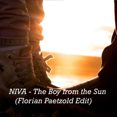 (Florian Paetzold Edit) NIVA - The Boy from the Sun // FULL DOWNLOAD via Facebook!