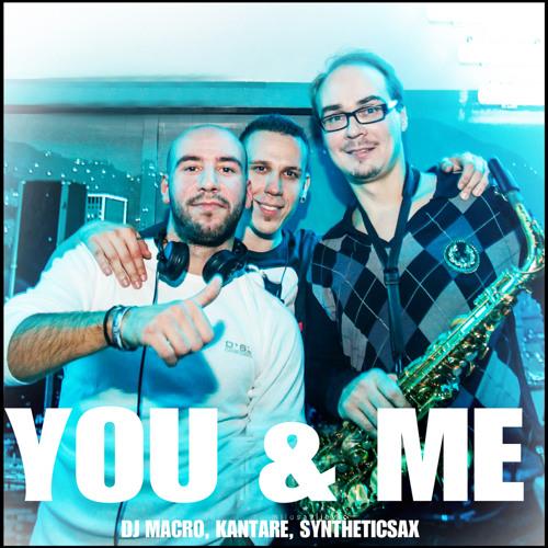 DJ Macro feat. Kantare & Syntheticsax - You & Me (DJ Groover & DJ Conte Remix)