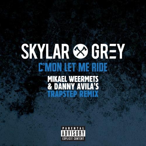 Skylar Grey - C'mon Let Me Ride (Mikael Weermets & Danny Avila Trapstep Remix)