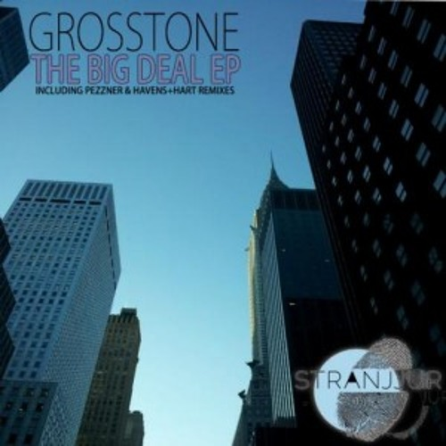 Grosstone - Big Deal Pezzner Remix