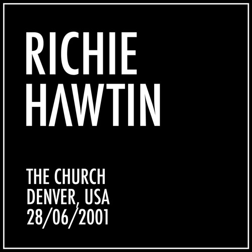Richie Hawtin: The Church, Denver, USA (28/6/2001)