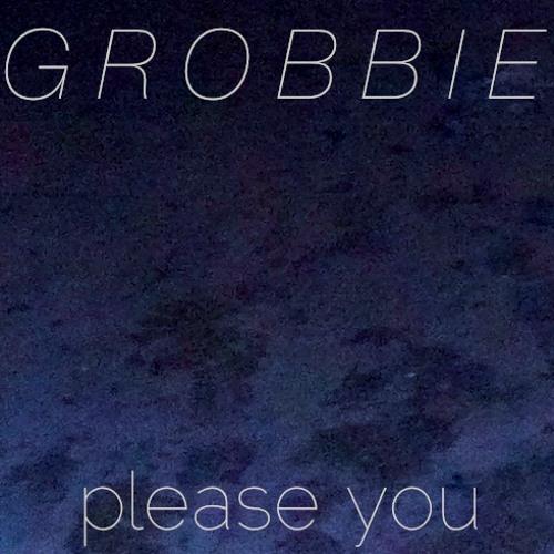 Grobbie - Please You [FREE DOWNLOAD IN DESCRIPTION]