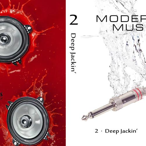 Modernist Music 2 - Deep Jackin'