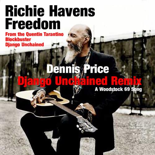 RICHIE HAVENS - Freedom (Dennis Price Django Unchained Remix)