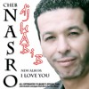 Cheb Nasro i Love You 2013 ReMix By Dj Habib