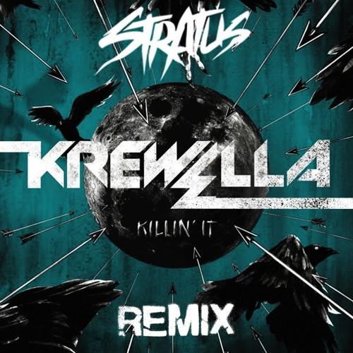 Killin It by Krewella (Stratus Remix)