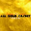 Stevy Hendrix - All Gold Casket feat.Vic Rippa