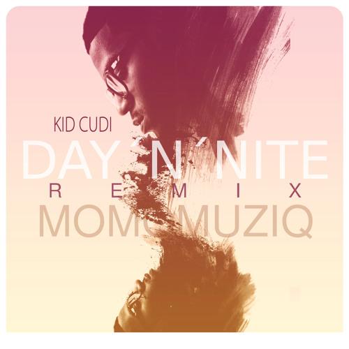 "Kid Cudi ""Day´N´Nite (MomoMuziqRmx)"""