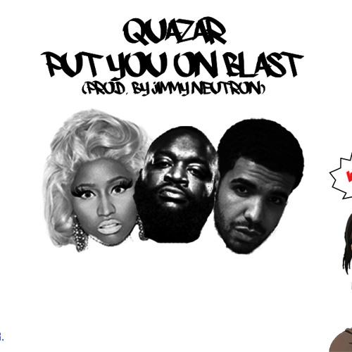Quazar - Put You On Blast (Prod. Jimmy Neutron) *Unmastered*