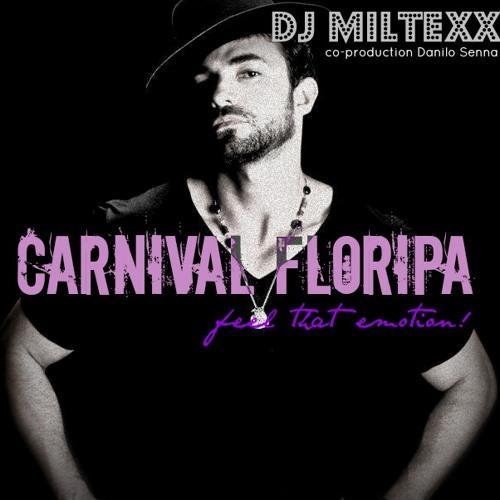 DJ Miltexx - CARNIVAL FLORIPA, feel that emotion [Magic Island Mix]