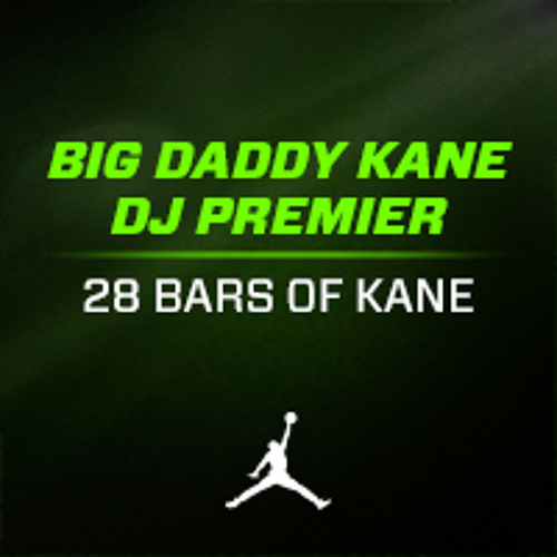 28 Bars of Kane by Big Daddy Kane (produced by DJ Premier)