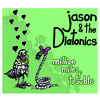 Right Girl Wrong Girl (01) - Jason and the Diatonics - million miles of trouble